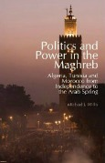 """Politics and Power in the Maghreb: Algeria, Tunisia and Morocco from Independence to the Arab Spring"" – A Conversation with Michael Willis"