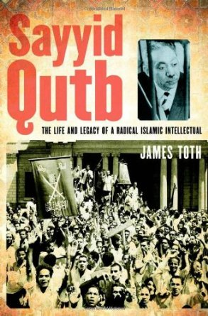 """Sayyid Qutb"" – A Conversation with James Toth"
