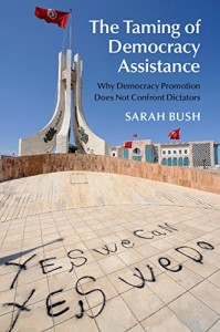 """""""The Taming of Democracy Assistance"""" -- A Conversation with Sarah Bush @ Elliott School of International Affairs, Lindner Family Commons, Room 602 