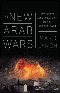 The New Arab Wars – Book Launch with Marc Lynch @ Elliott School for International Affairs, Lindner Commons Room 602 | Washington | District of Columbia | United States