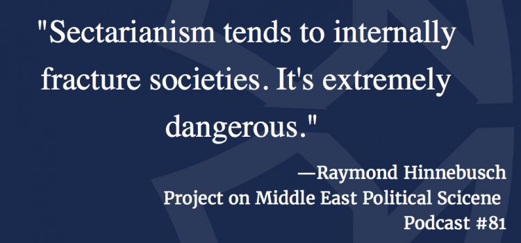 Sectarian Dangers in the Middle East: A Conversation with Raymond Hinnebusch