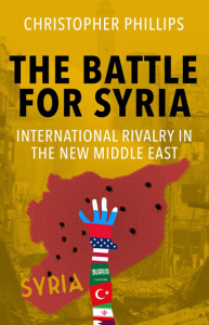 """The Battle for Syria: International Rivalry in the New Middle East"" a Coversation with Dr. Christopher Phillips @ Lindner Family Commons 