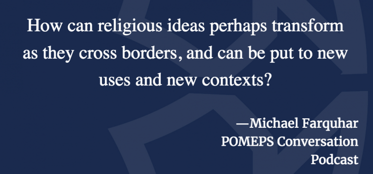 Saudia Arabia's global religious influence: A conversation with Michael Farquhar
