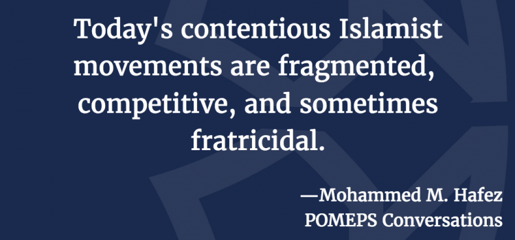 Islamist Movements: A Conversation with Mohammed M. Hafez