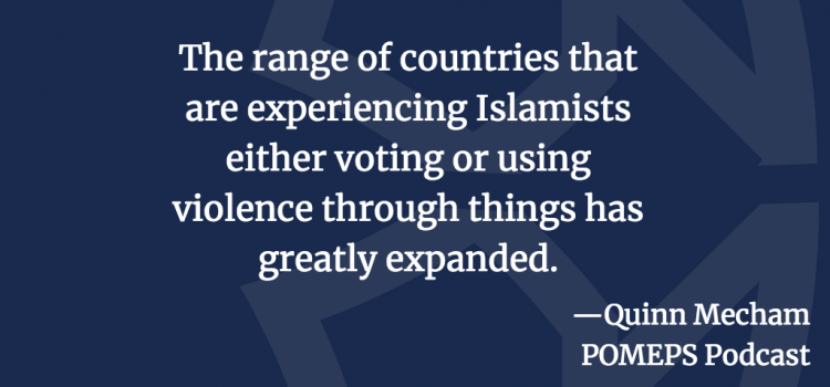 Islamist Political Mobilization: A Conversation with Quinn Mecham