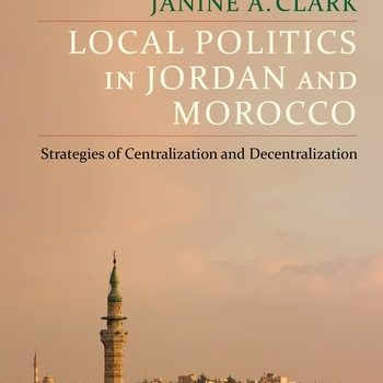Local Politics in Jordan and Morocco: A Conversation with Janine Clark