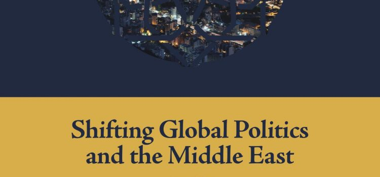 POMEPS Studies 34: Shifting Global Politics and the Middle East