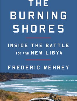 Burning Shores: A Conversation with Frederic Wehrey