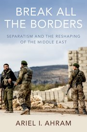"Book Launch: Ariel Ahram, ""Break All the Borders"" @ Elliott School of International Affairs, Lindner Commons"