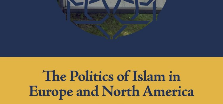 POMEPS Studies 32: The Politics of Islam in Europe and North America