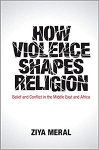 "Book Launch: Ziya Meral, ""How Violence Shapes Religion: Belief and Conflict in the Middle East and Africa"" @ Elliott School of International Affairs, Room 505"