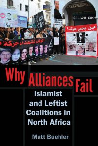"Book Launch: Matt Buehler, ""Why Alliances Fail: Islamist and Leftist Coalitions in North Africa"" @ Elliott School of International Affairs, Room 505"