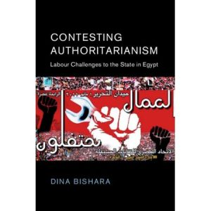 "Book Launch: Dina Bishara, ""Contesting Authoritarianism: Labor Challenges to the State in Egypt"" @ Elliott School of International Affairs, Room 505"