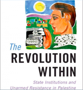 "Book Launch: ""The Revolution Within: State Institutions and Unarmed Resistance in Palestine"" by Dr. Yael Zeira @ Elliott School of International Affairs, Room 505"