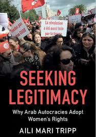 "Book Launch: ""Seeking Legitimacy: Why Arab Autocracies Adopt Women's Rights"" by Dr. Aili Mari Tripp @ Elliott School of International Affairs, Room 505"