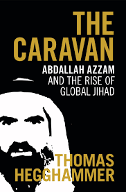 "Book Launch: ""The Caravan: Abdallah Azzam and the Rise of Global Jihad"" by Thomas Heggammer @ Elliott School of International Affairs, Room 212"
