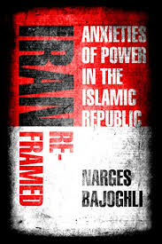 "Book Launch: ""Iran Reframed: Anxieties of Power in the Islamic Republic"" by Narges Bajhogli @ Elliott School of International Affairs, Room 505"